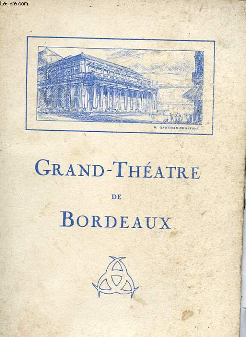 1 PROGRAMME GRAND-THEATRE DE BORDEAUX - SAISON 1936 - 1937 : THAIS - OPERA EN 5 ACTES (6 TABLEAUX)