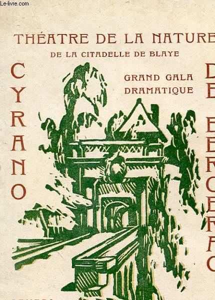 1 PROGRAMME THEATRE DE LA NATURE DE LA CITADELLE DE BLAYE - CYRANO DE BERGERAC - COMEDIE HEROIQUE EN 5 ACTES