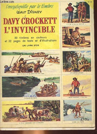 L'ENCYCLOPEDIE PAR LE TIMBRE - N�30 - DAVY CROCKETT L'INVINCIBLE