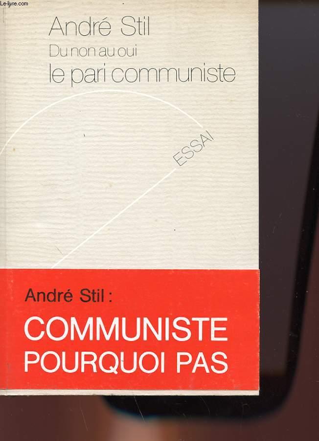 DU NON AU OUI -LE PARI COMMUNISTE