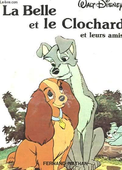 LA BELLE ET LE CLOCHARD ET LEURS AMIS.