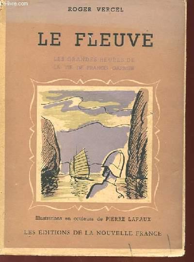 LE FLEUVRE, LES GRANDES HEURES DE LA VIE DE FRANCIS GARNIER.