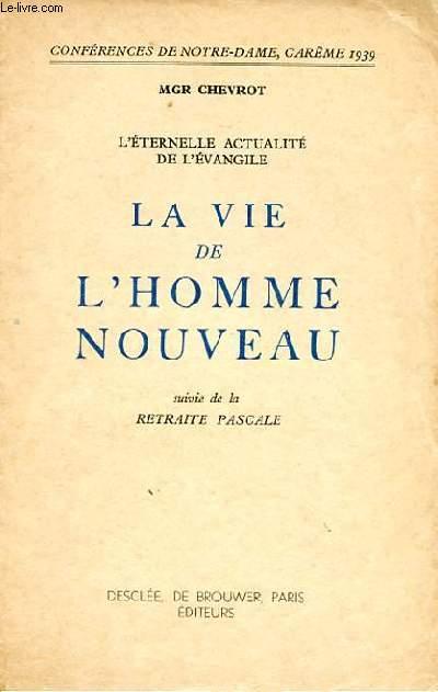LA VIE DE L'HOMME NOUVEAU SUIVIE DE LA RETRAITE PASCALE