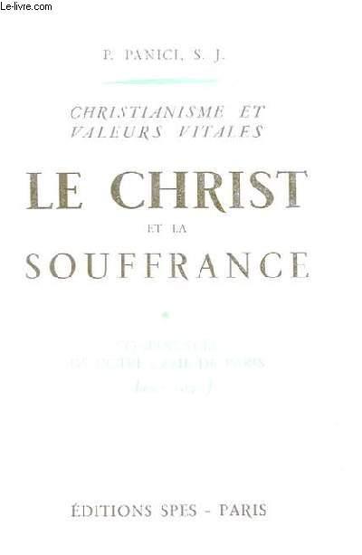 CHRISTIANISME ET VALEURS VITALES - LE CHRIST ET LA SOUFFRANCE