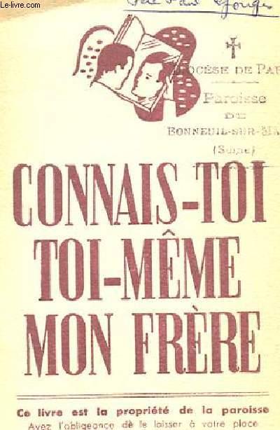 CONNAIS-TOI TOI-MÊME MON FRERE