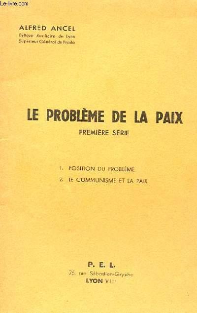 LE PROBLEME DE LA PAIX - PREMIERE SERIE