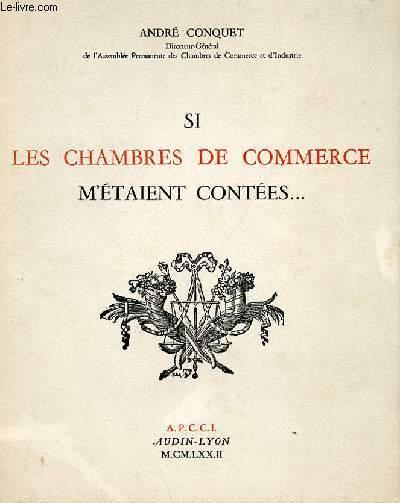 SI LES CHMABRES DE COMMERCE M'ETAIENT CONTEES...