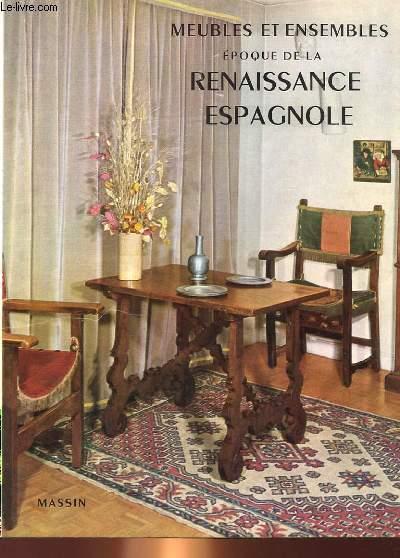 meubles et ensembles epoque renaissance espagnole monique de fayet. Black Bedroom Furniture Sets. Home Design Ideas