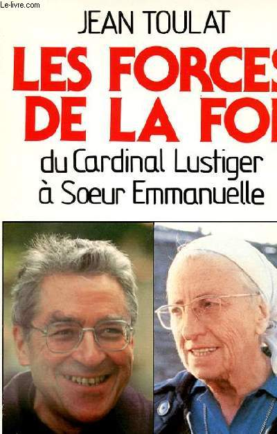 LES FORCES DE LA FOI DU CARDINAL LUSTIGER A SOEUR EMMANUELLE