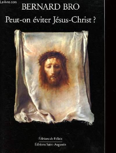 PEUT-ON EVITER JESUS-CHRIST ?