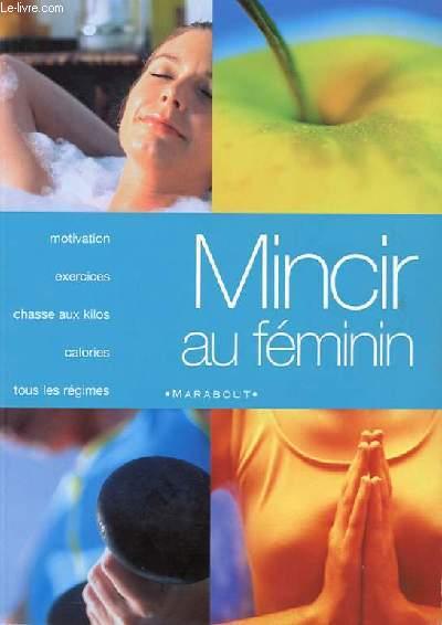 MINCIR AU FEMININ