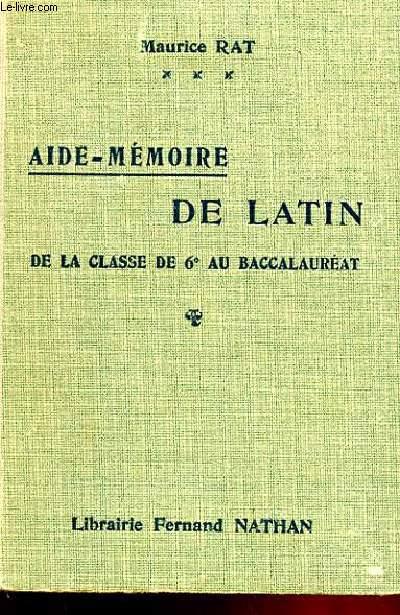 AIDE MEMOIRE DE LATIN DE LA CLASSE DE 6e AU BACCALAUREAT