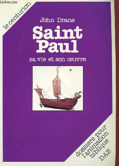 TOME 3 : SAINT PAUL SA VIE ET SON OEUVRE