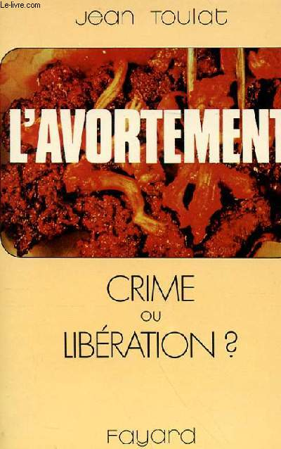 L'AVORTEMENT - CRIME OU LIBERATION ?