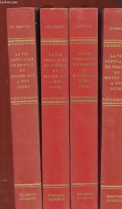 LA VIE POPULAIRE EN FRANCE DU MOYEN AGE A NOS JOURS EN 4 TOME.