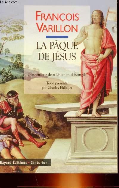 LA PÂQUES DE JESUS