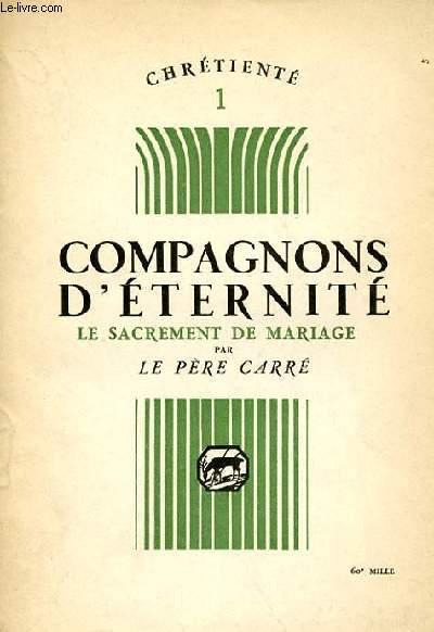 COMPAGNONS D'ETERNITE - LE SACREMENT DE MARIAGE