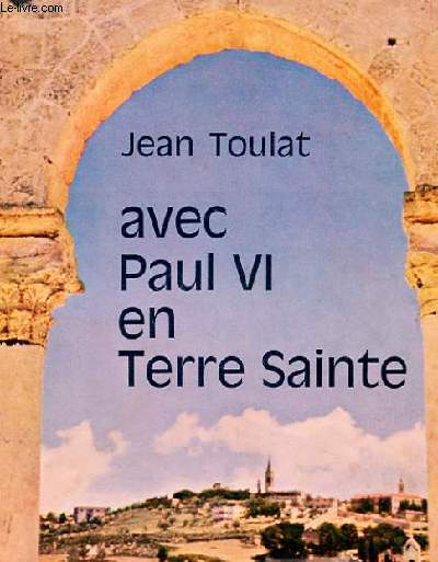 AVEC PAUL VI EN TERRE SAINTE