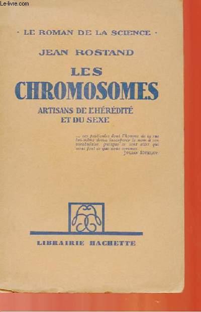 LES CHROMOSOMES - ARTISANS DE L'HEREDITE ET DU SEXE