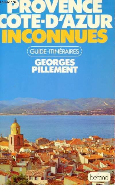 GUIDE ITINERAIRES - PROVENCE COTE-D'AZUR INCONNUES