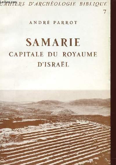 CAHIERS D'ARCHEOLOGIE BIBLIQUE N°7 - SAMARIE - CAPITALE DU ROYAUME D'ISRAËL