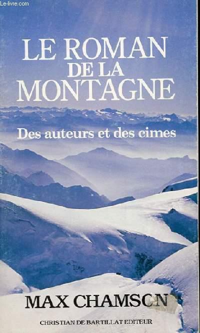 LE ROMAN DE LA MONTAGNE - DES AUTEURS ET DES CIMES