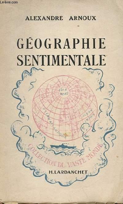 GEOGRAPHIE SENTIMENTALE - LE COEUR DE LYON, LA HAUTE PROVENCE