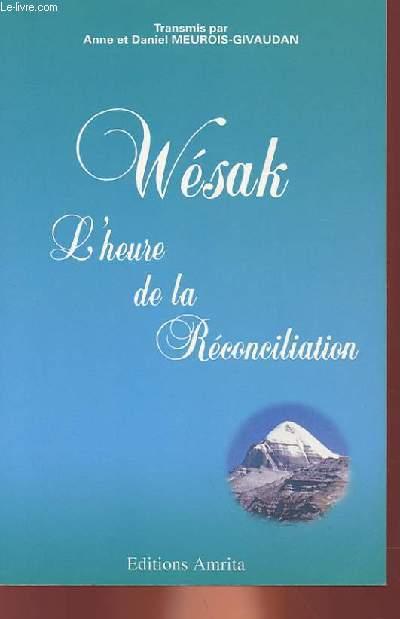 WESAK - L'HEURE DE LA RECONCILIATION
