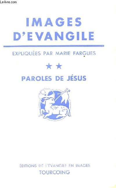 IMAGES D'EVANGILE - TOME 2 PAROLE DE JESUS