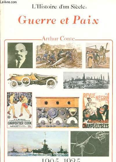 L'HISTOIRE D'UN SIECLE - GUERRE ET PAIX 1905-1925