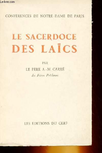 CONFERENCES DE NPOTRE DAME DE PARIS - LE SACERDOCE DES LAÏCS