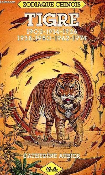 ZODIAQUE CHINOIS - TIGRE 1902-1914-1926-1938-1950-1962-1974