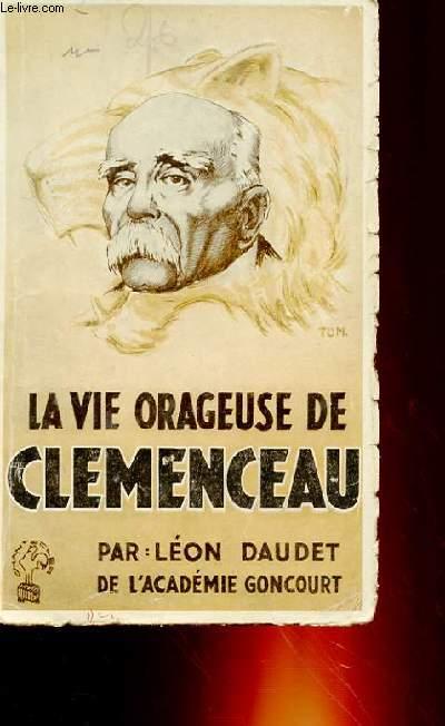 LA VIE ORAGEUSE DE CLEMENCEAU