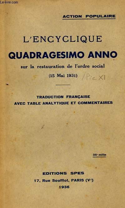 L'ENCYCLIQUE QUADRAGESIMO ANNO SUR LA RESTAURATION DE L'ORDRE SOCIAL (15 MAI 1931) - TRADUCTION FRANCAISE AVEC TABLE ANALYTIQUE ET COMMENTAIRES