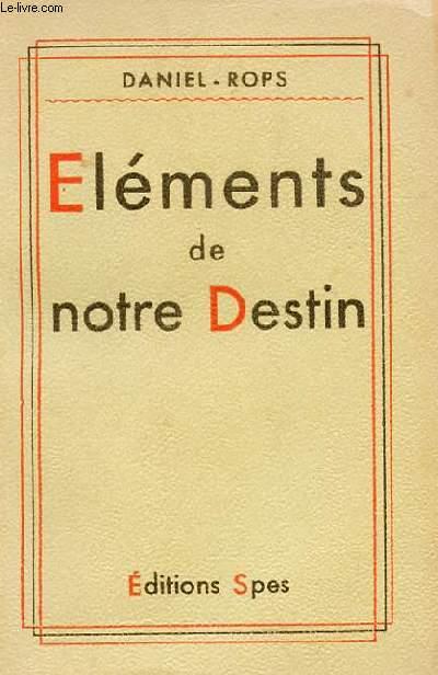 ELEMENTS DE NOTRE DESTIN