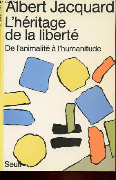 L'HERITAGE DE LA LIBERTE - DE L'ANIMALITE A L'HUMANITUDE
