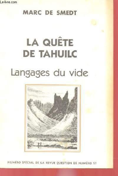 LA QUETE DE TAHUILC - LANGAGES DU VIDE - NUMERO SPECIAL DE LA REVUE