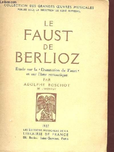 LE FAUST DE BERLIOZ - ETUDE SUR LA