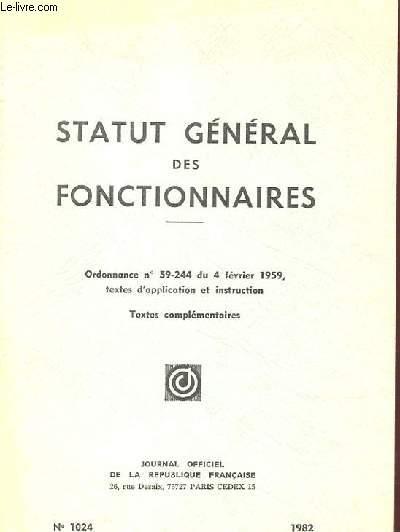 STATUT GENERAL DES FONCTIONNAIRES - ORDONNANCE N° 59-244 DU 4 FEVRIER 1959, TEXTES D'APPLICATION ET INSTRUCTION - TEXTES COMPLEMENTAIRES - N° 1024