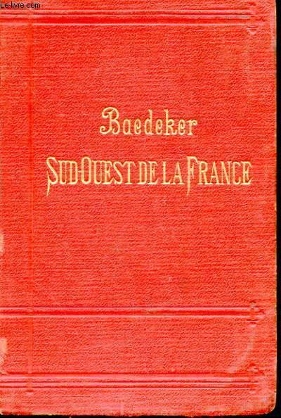 LE SUD OUEST DE LA FRANCE DE LA LOIRE A LA FRONTIERE D'ESPAGNE - MANUEL DU VOYAGEUR