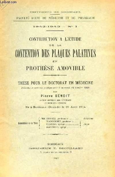 THESE N° 1 POUR LE DOCTORAT EN MEDECINE - CONTRIBUTION A L'ETUDE DE LA CONTENTION DES PLAQUES PALATIQUES EN PROTHESE AMOVIBLE