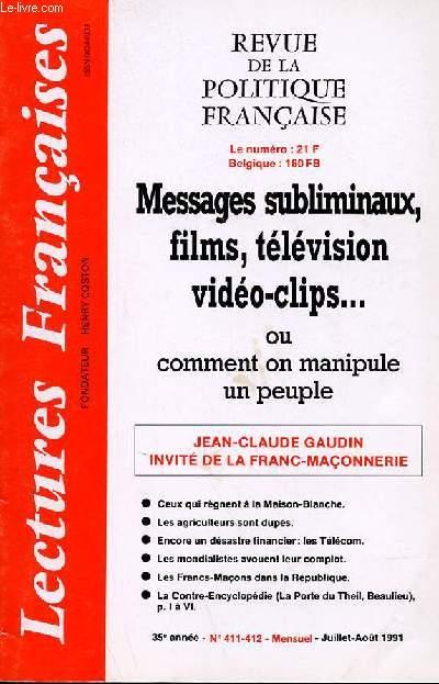 LECTURES FRANCAISES - REVUE DE LA POLITIQUE FRANCAISE N° 411-412 - 35° ANNEE - MESSAGES SUBLIMINAUX, FILMS, TELEVISION, VIDEO-CLIPS... OU COMMENT ON MANIPULE UN PEUPLE
