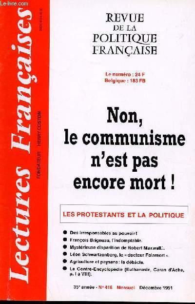 LECTURES FRANCAISES - REVUE DE LA POLITIQUE FRANCAISE N° 416 - 35° ANNEE - NON, LE COMMUNISME N'EST PAS ENCORE MORT