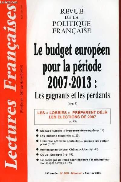 LECTURES FRANCAISES FRANCIASES - REVUE DE LA POLITIQUE FRANCAISE - N° 586 - 49° ANNEE - LE BUDGET EUROPEEN POUR LA PERIODE 2007-2013 : LES GAGNANTS ET LES PERDANTS