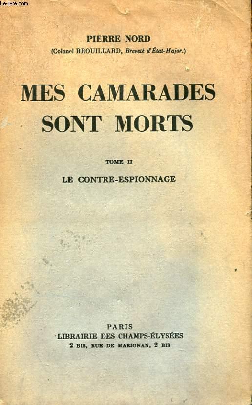 MES CAMARADES SONT MORTS TOME II - LE CONTRE-ESPIONNAGE