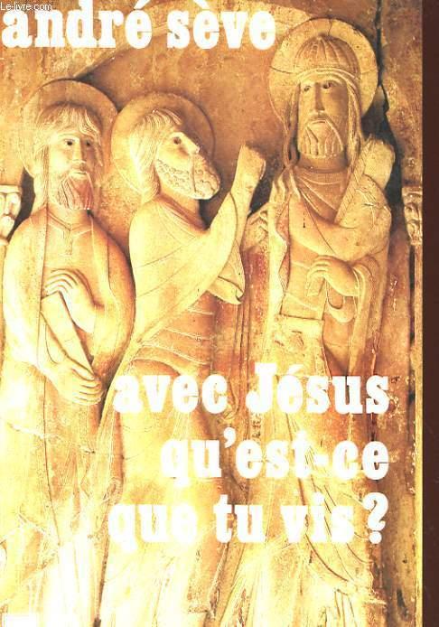 AVEC JESUS QU'EST-CE QUE TU VIS ?
