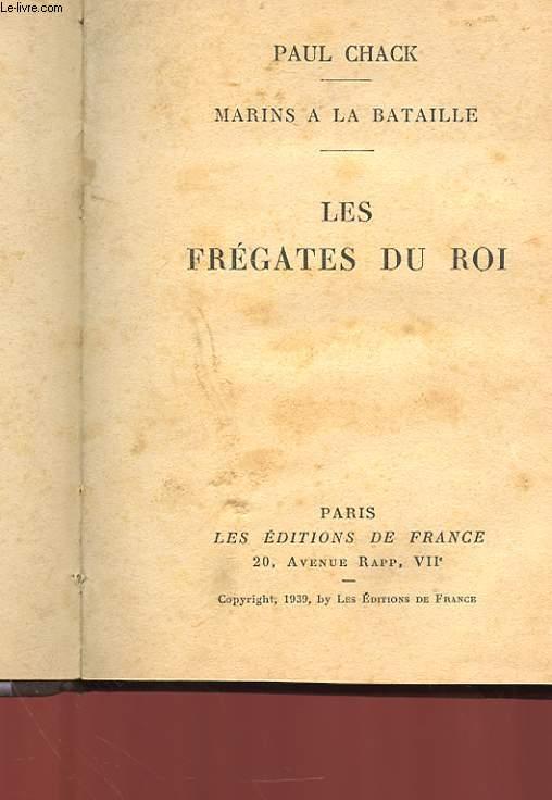 MARINS A LA BATAILLE - LES FREGATES DU ROI