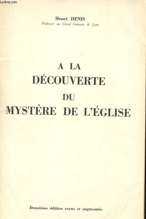 A LA DECOUVERTE DU MYSTERE DE L'EGLISE - SUPPLEMENT A