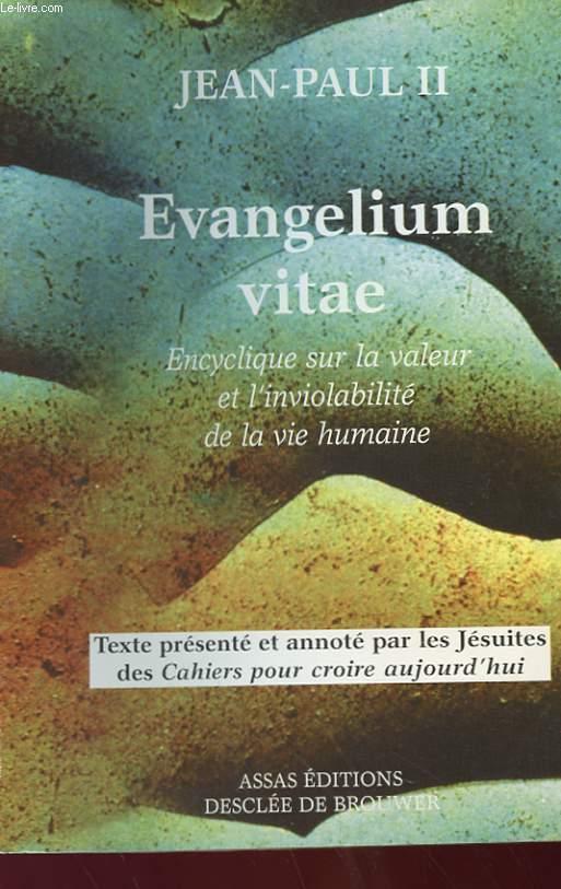 EVANGELIUM VITAE - ENCYCLIQUE SUR LA VALEUR ET L'INVIOLABILITE DE LA VIE HUMAINE