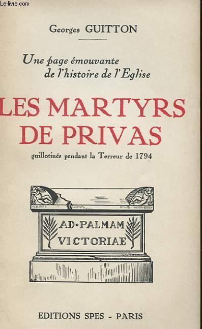 UNE PAGE EMOUVANTE DE L'HISTOIRE DE L'EGLISE - LES MARTYRS DE PRIVAS, GUILLOTINES PENDANT LA TERREUR DE 1794